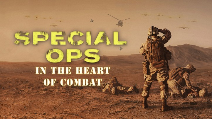 Special Ops: In the Heart of Combat