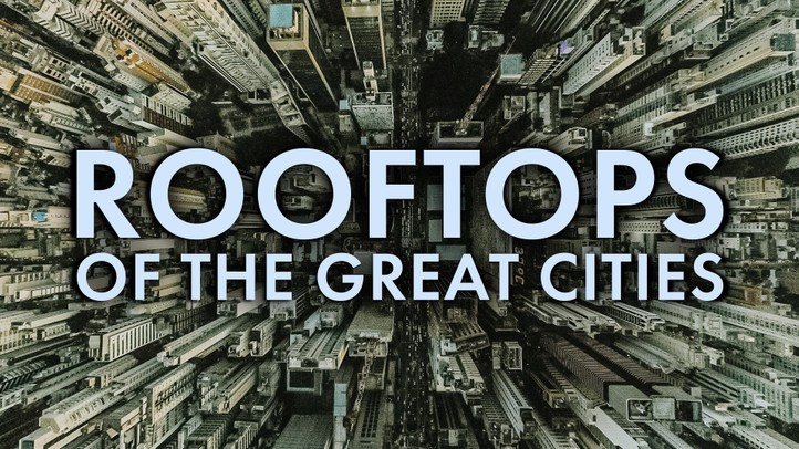Rooftops of the Great Cities