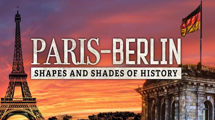 Paris-Berlin: Shapes and Shades of History