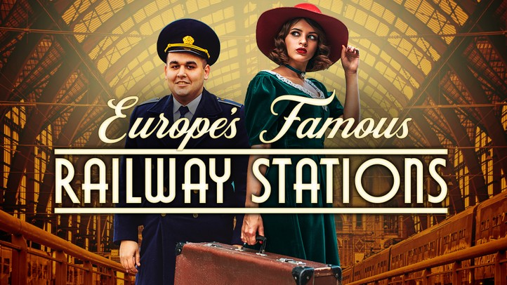 Europe's Famous Railway Stations