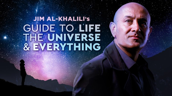 Jim Al-Khalili's Guide to Life, the Universe and Everything