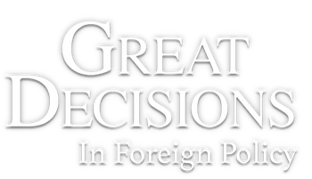 Great Decisions in Foreign Policy