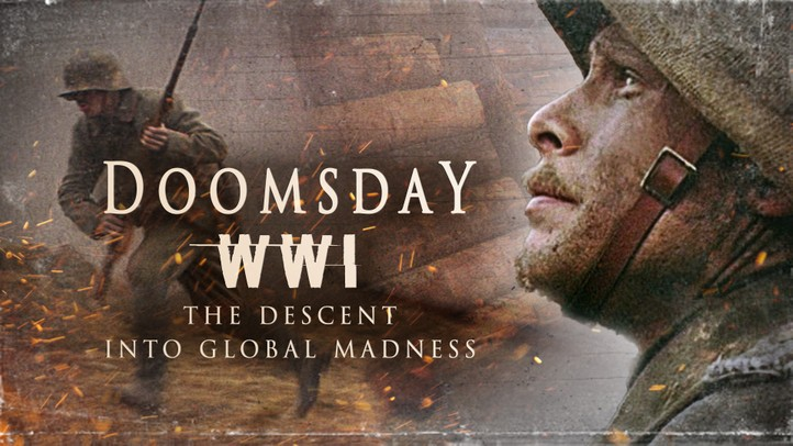 Doomsday WWI: Descent into Global Madness