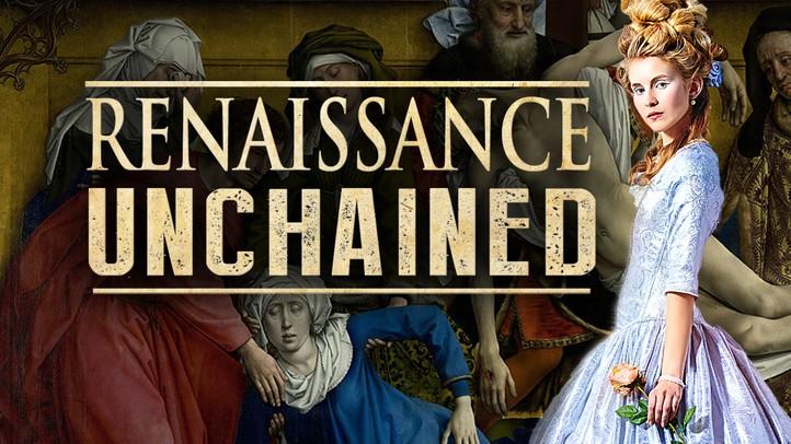 Renaissance Unchained