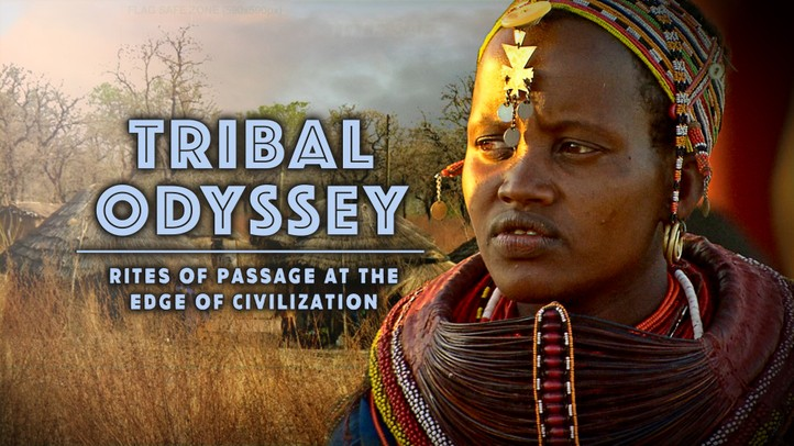 Tribal Odyssey: Rites of Passage at the Edge of Civilization