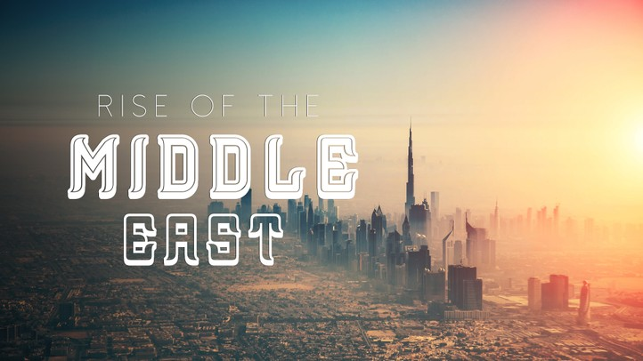 Rise of the Middle East