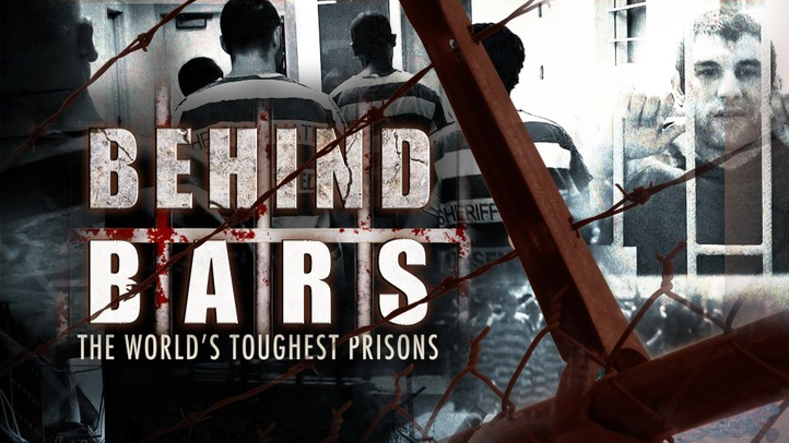Behind Bars: The Worlds Toughest Prisons