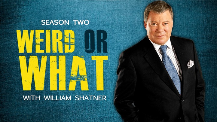 Weird or What with William Shatner, Season Two