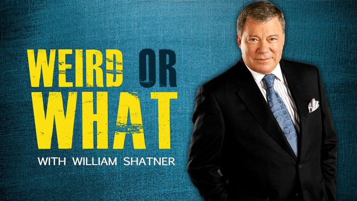 Weird or What with William Shatner