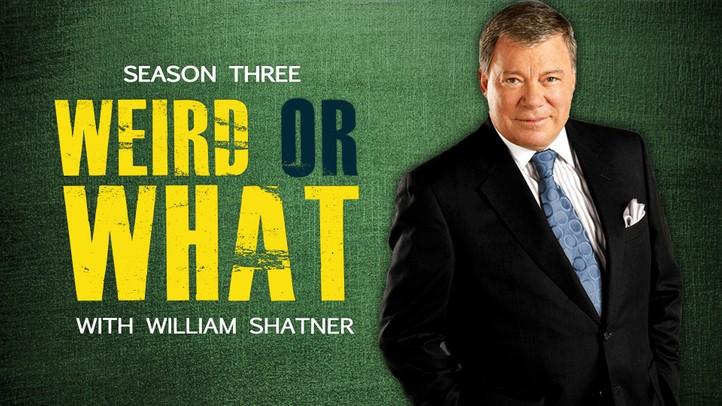 Weird or What with William Shatner, Season Three