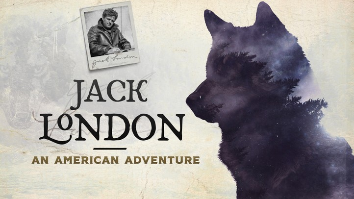 Jack London: An American Adventure
