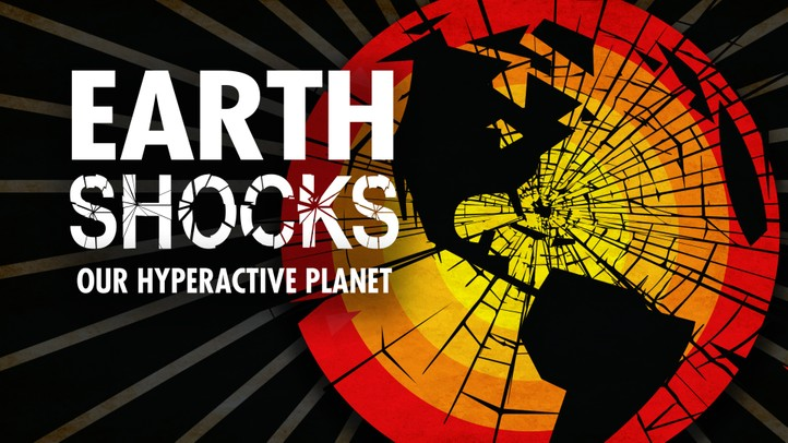 Earth Shocks: Our Hyperactive Planet