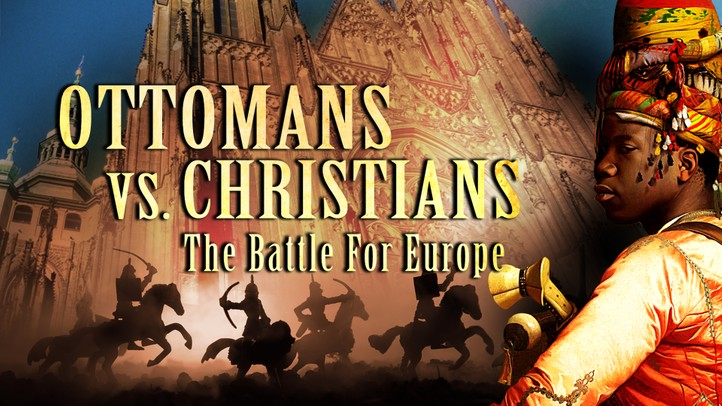 Ottomans vs Christians: The Battle for Europe