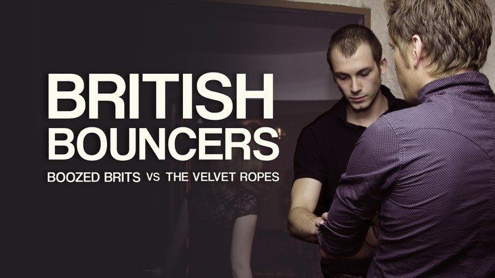 British Bouncers: Boozed Brits vs the Velvet Ropes