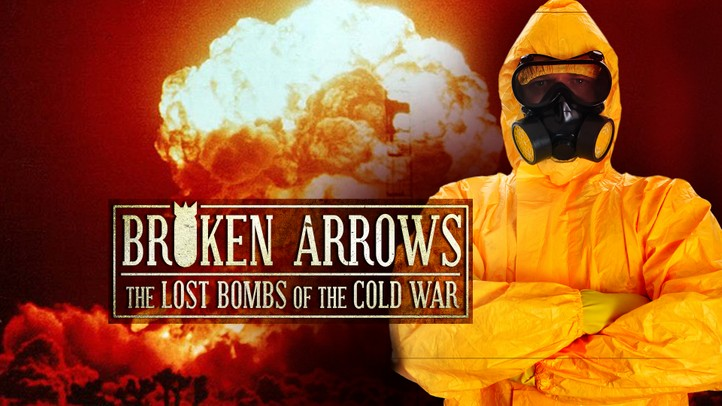 Broken Arrows: The Lost Bombs of the Cold War