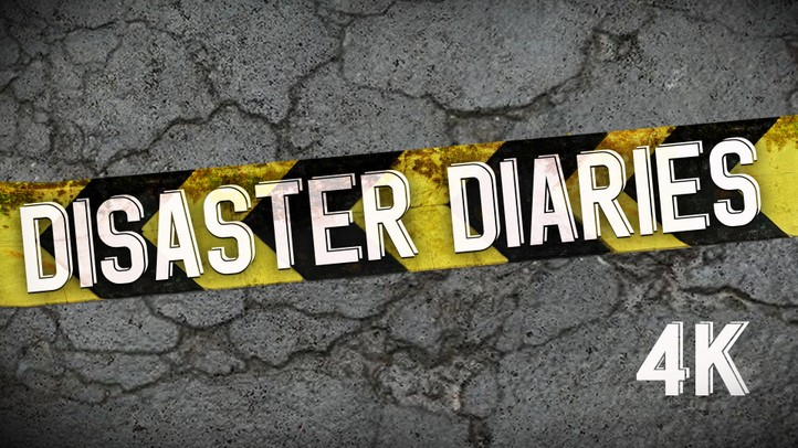 The Disaster Diaries 4K
