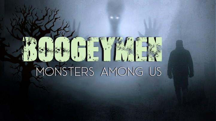 Boogeymen Monsters Among Us