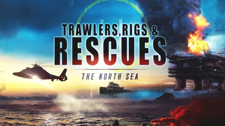Trawlers, Rigs & Rescue: The North Sea