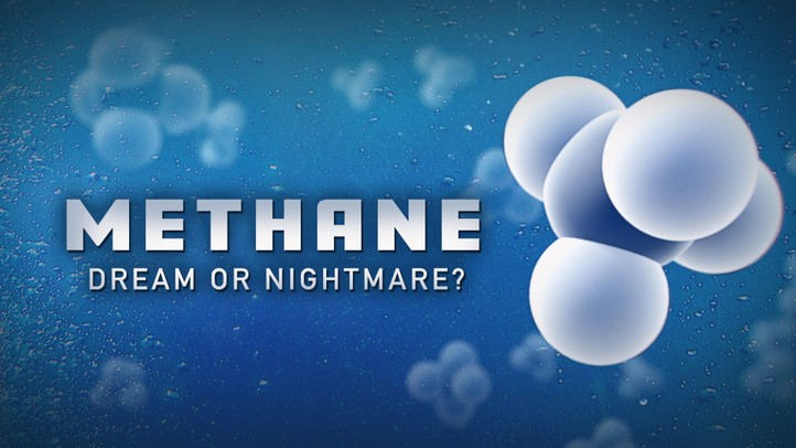Methane: Dream or Nightmare?