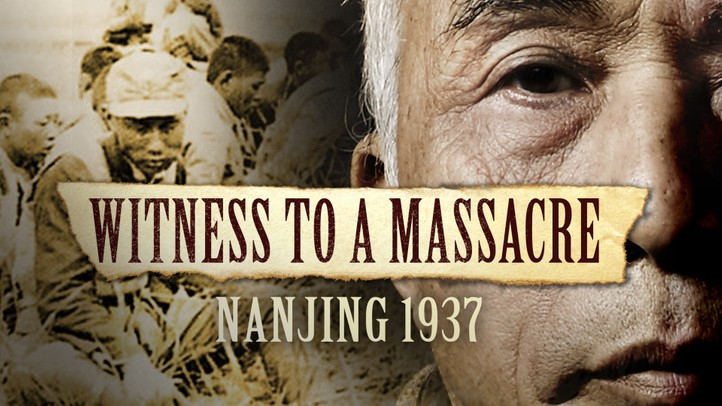 Witness to a Massacre: Nanjing 1937