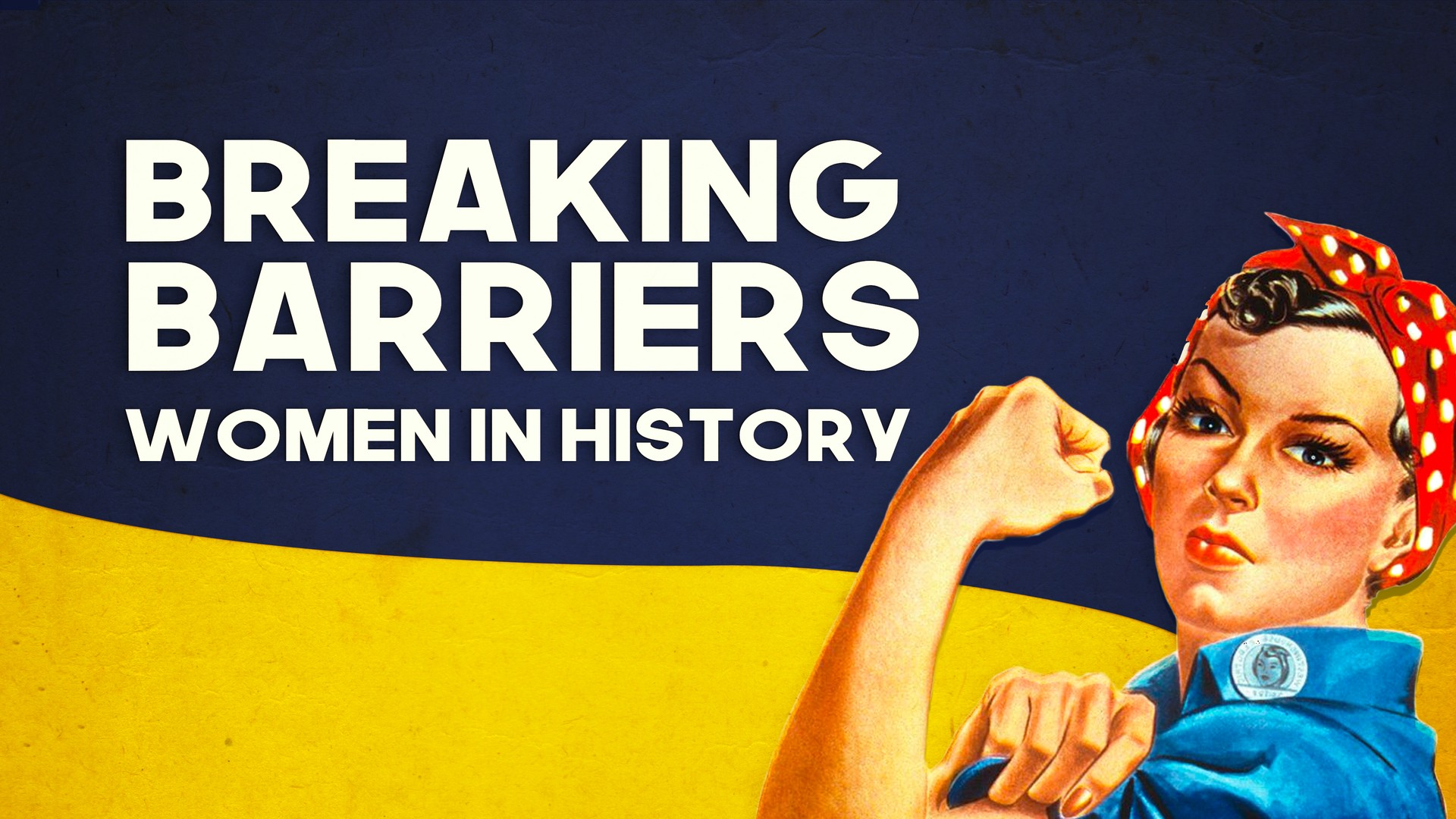 Breaking Barriers: Woman of History