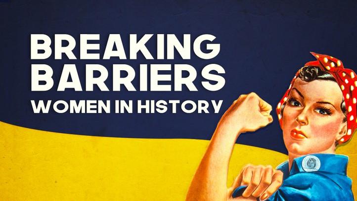 Breaking Barriers: Women in History