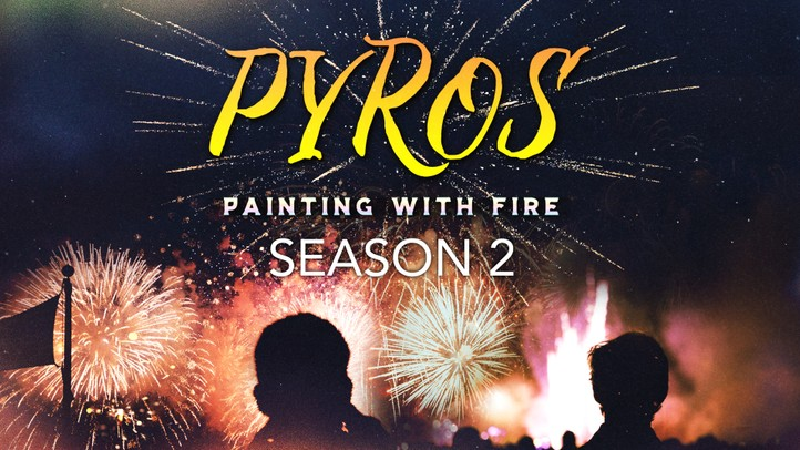 Pyros: Painting With Fire Season 2