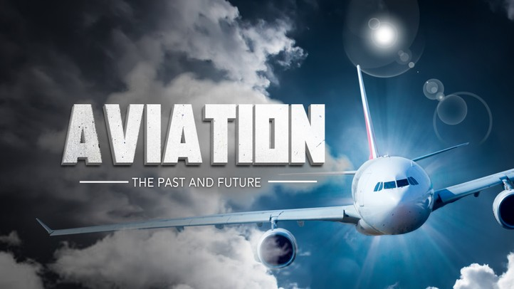 Aviation: The Past and Future