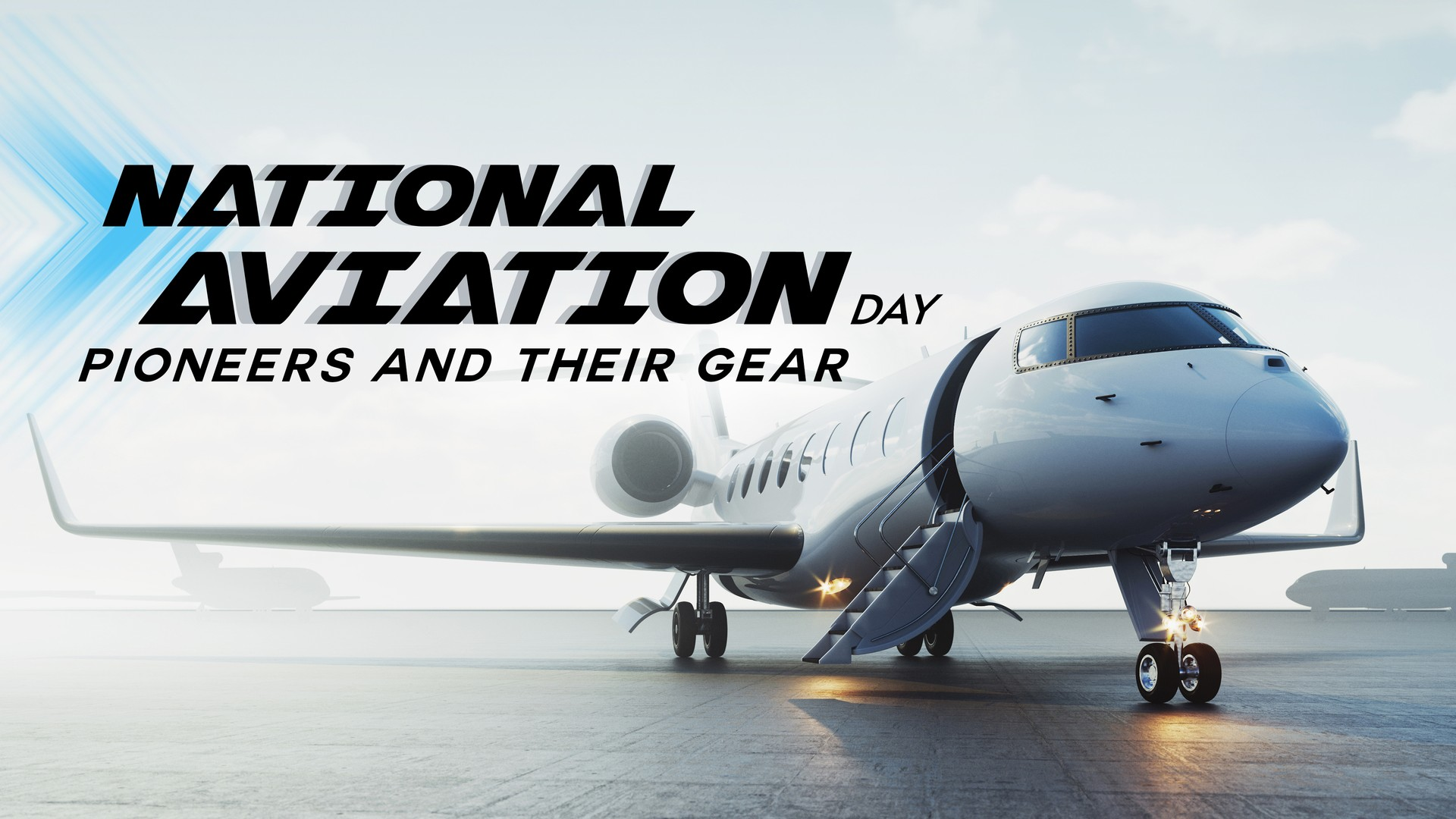 National Aviation Day: The Pioneers and Gear