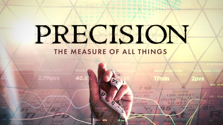 Precision: The Measure of All Things