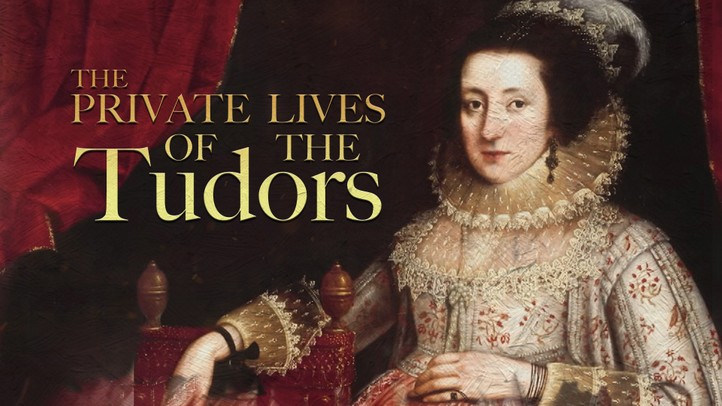The Private Lives of the Tudors 4K