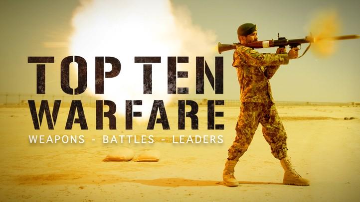 Top Ten Warfare: Weapons, Battles, Leaders