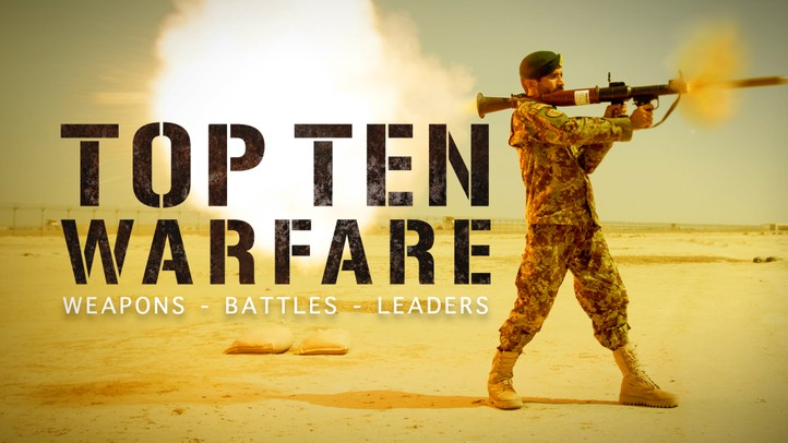 Top Ten Warfare: Weapons, Battles, Leaders