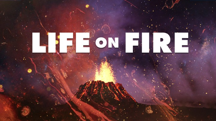 Life on Fire 4k