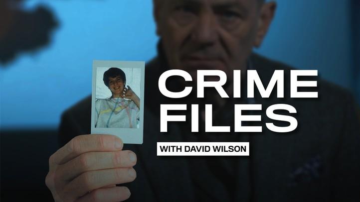 Crime Files w/ David Wilson