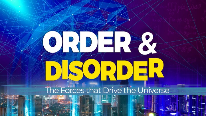 Order and Disorder: The forces that drive the Universe 4K