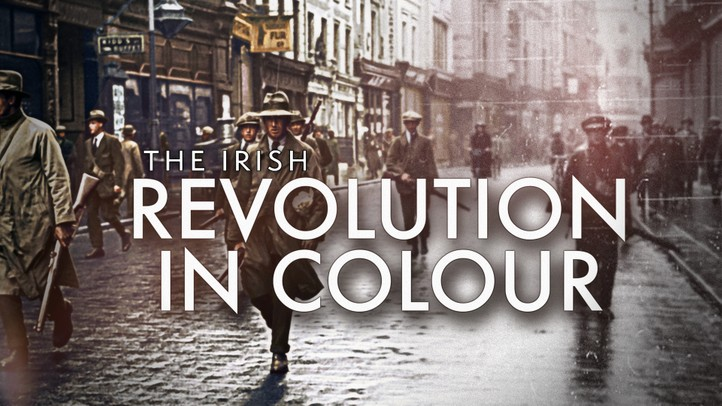 The Irish Revolution in Colour: Ireland's Struggle for Independence
