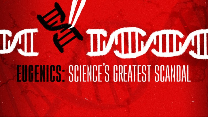 Eugenics: Science's Greatest Scandal