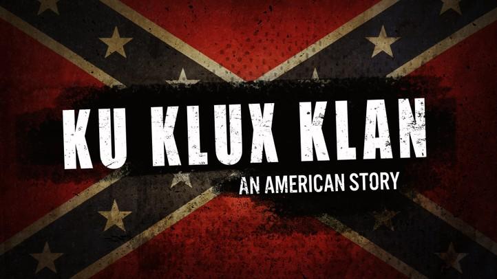 Ku Klux Klan: An American Story