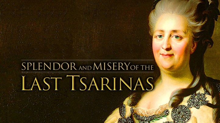 Splendor and Misery of the Last Tsarinas