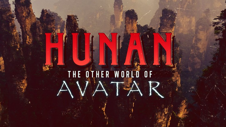 Hunan: The Other World of Avatar