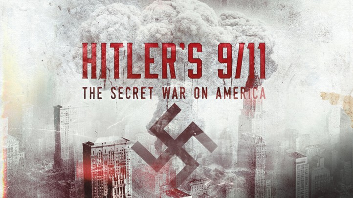 Hitler's 911: The Secret War on America