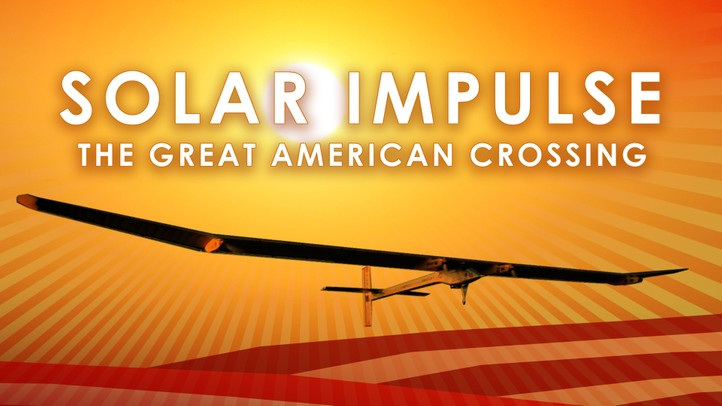Solar Impulse: The Great American Crossing
