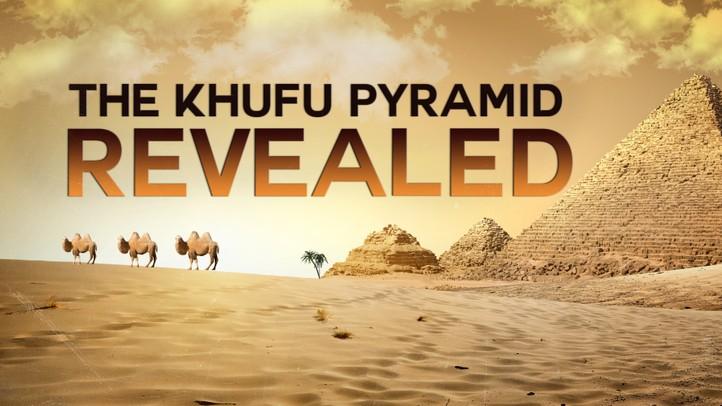 Khufu Pyramid Revealed