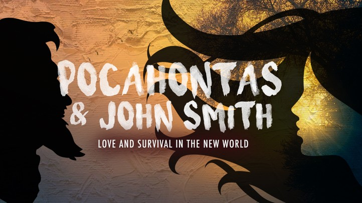 Pocahontas & John Smith: Love and Survival in the New World