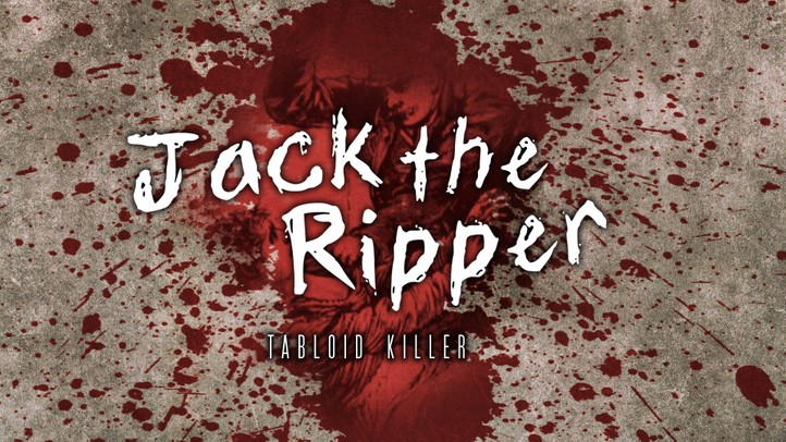 Revealed Jack the Ripper: Tabloid Killer