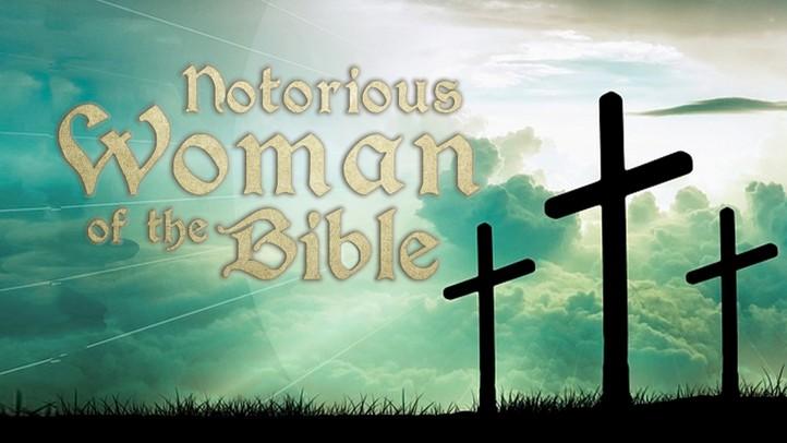 Notorious Women of the Bible