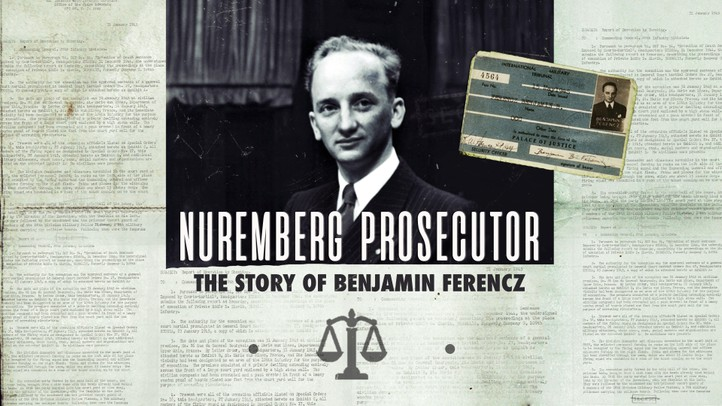 Benjamin Ferencz: The Nuremberg Prosecutor