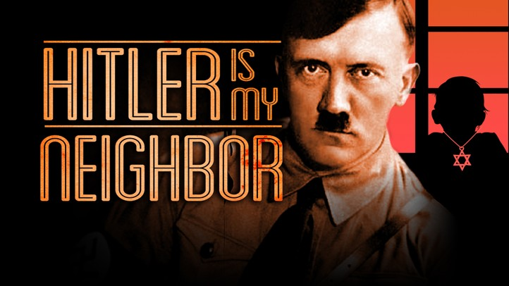 Hitler is My Neighbor