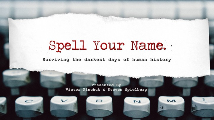 Spell Your Name: Surviving the Darkest Days of Human History